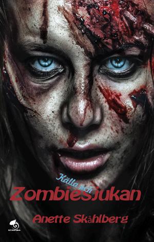 Källa och zombiesjukan - Anette Skåhlberg