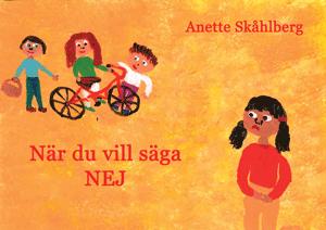 När du vill säga nej - Anette Skåhlberg